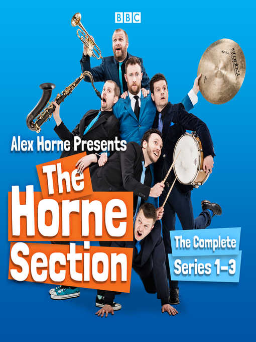 Title details for Alex Horne Presents the Horne Section, The Complete Series 1-3 by Alex Horne - Available
