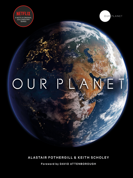 Title details for Our Planet by Alastair Fothergill - Available