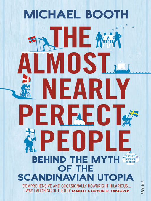 Title details for The Almost Nearly Perfect People by Michael Booth - Wait list