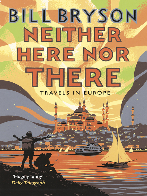 Title details for Neither Here, Nor There by Bill Bryson - Available