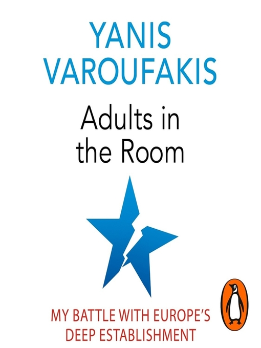 Title details for Adults In the Room by Yanis Varoufakis - Available
