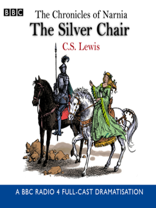 The Silver Chair The Chronicles of Narnia, Book 6
