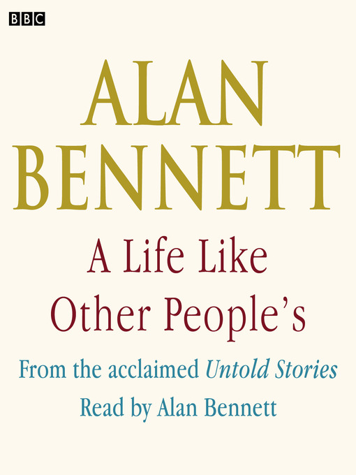 Title details for A Life Like Other People's by Alan Bennett - Available