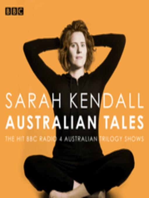 Title details for Sarah Kendall--Australian Tales by Sarah Kendall - Wait list