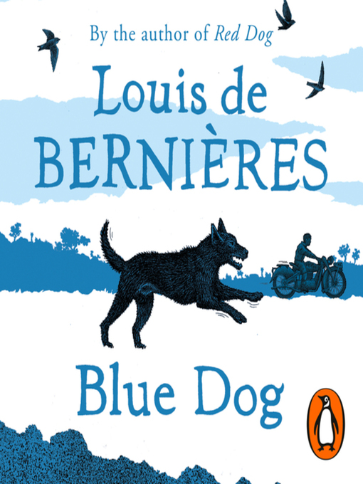 Title details for Blue Dog by Louis de Bernières - Available