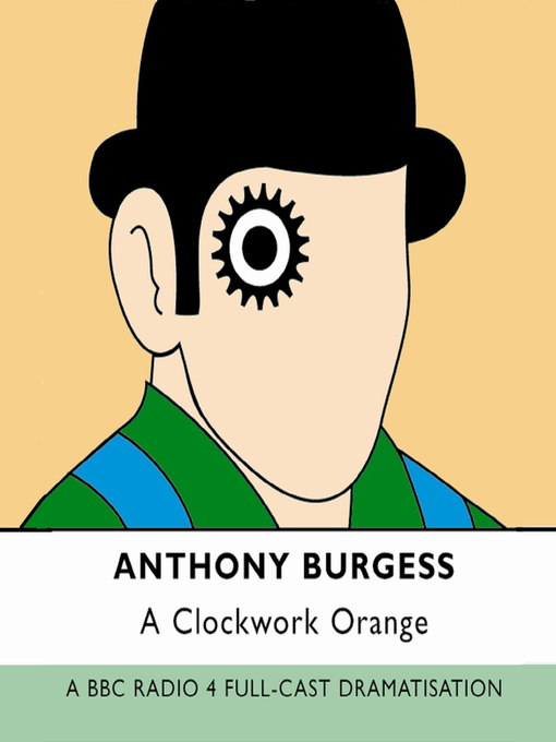 Title details for A Clockwork Orange by Anthony Burgess - Available