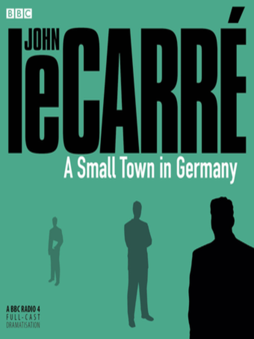 Title details for A Small Town in Germany by John le Carré - Available