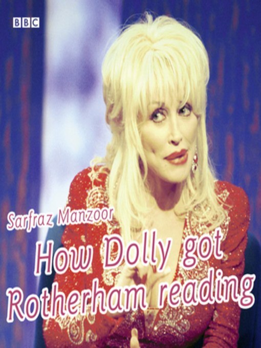 Title details for How Dolly Got Rotherham Reading by Sarfraz Manzoor - Available