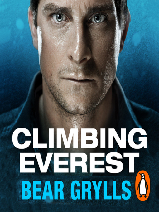 Title details for Climbing Everest by Bear Grylls - Available