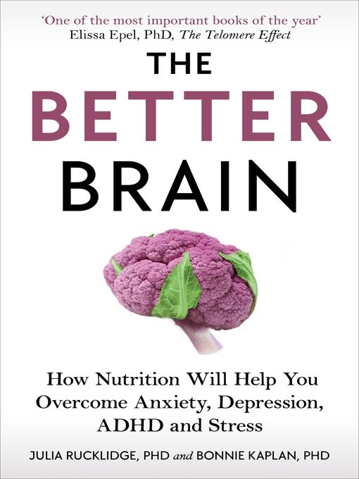 Title details for The Better Brain by Julia J Rucklidge - Wait list