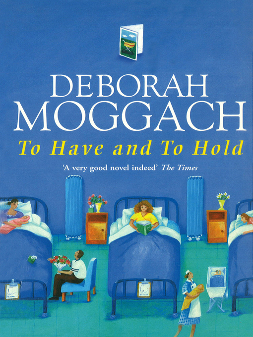 Title details for To Have and to Hold by Deborah Moggach - Available
