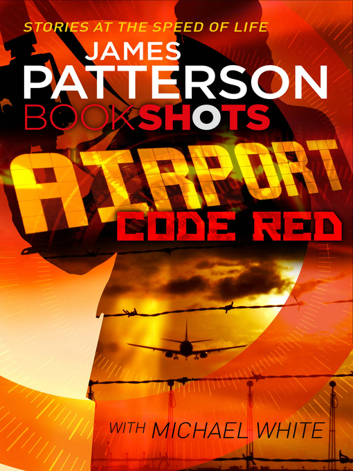 Title details for Airport, Code Red by James Patterson - Available