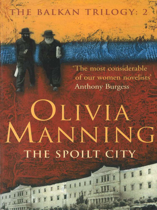 Title details for The Spoilt City by Olivia Manning - Available