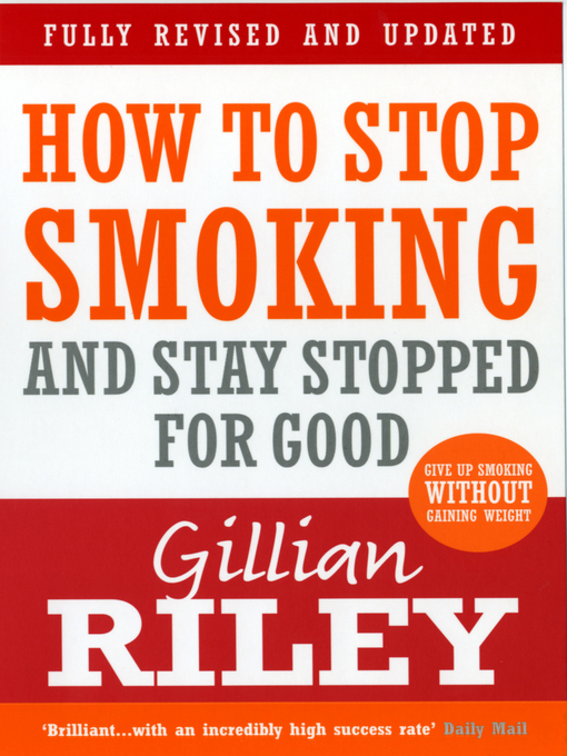 Title details for How to Stop Smoking and Stay Stopped For Good by Gillian Riley - Wait list