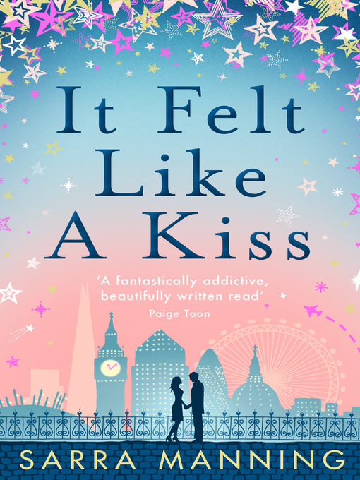 Title details for It Felt Like a Kiss by Sarra Manning - Available