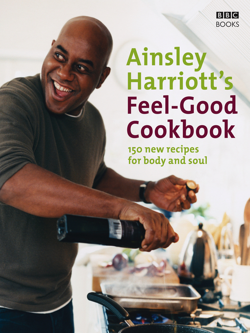 Title details for The Feel-Good Cookbook by Ainsley Harriott - Available