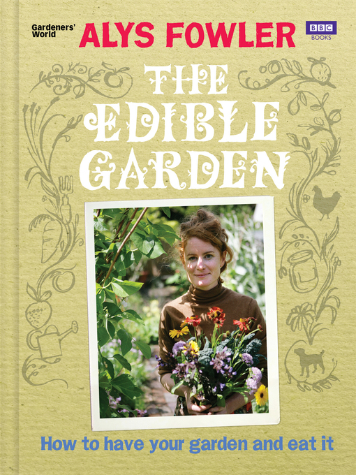 Title details for The Edible Garden by Alys Fowler - Wait list