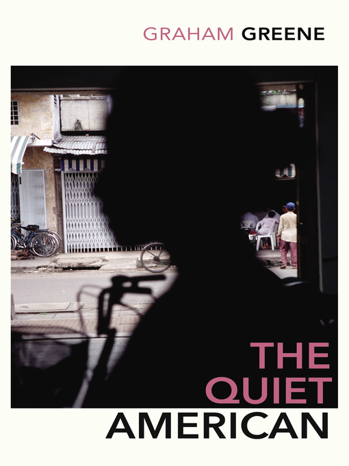 Title details for The Quiet American by Graham Greene - Wait list