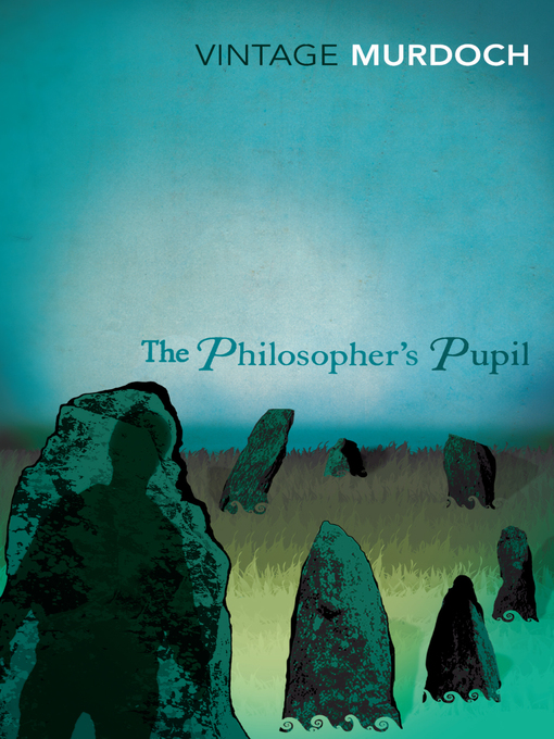 Title details for The Philosopher's Pupil by Iris Murdoch - Available