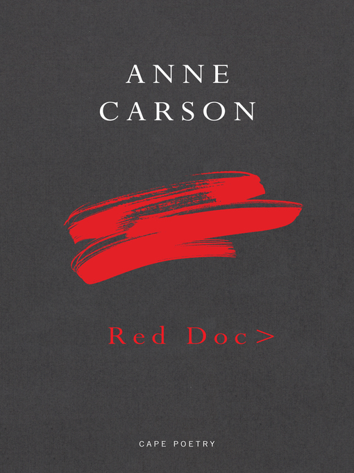 Title details for Red Doc> by Anne Carson - Wait list