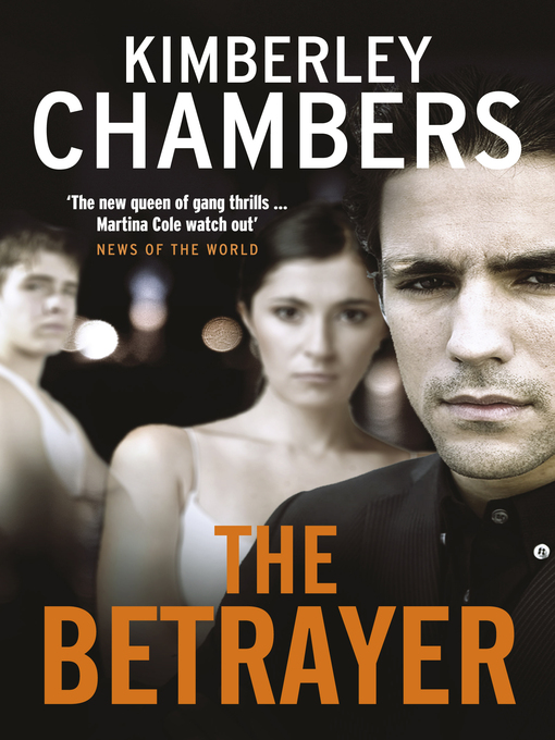 Title details for The Betrayer by Kimberley Chambers - Available