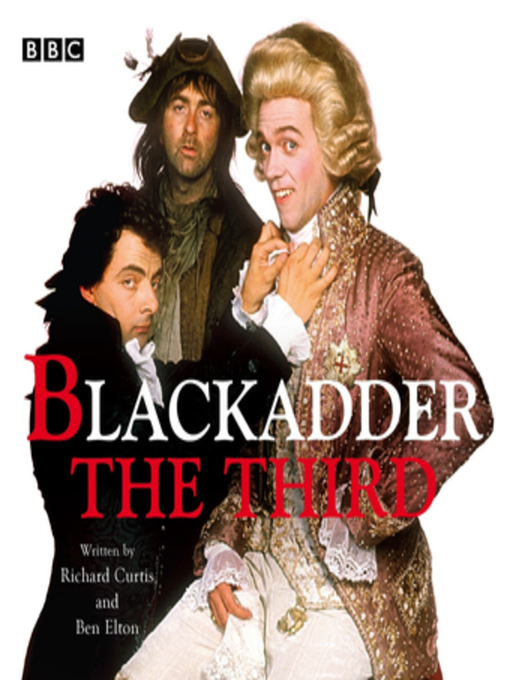 Title details for Blackadder the Third by Richard Curtis - Available