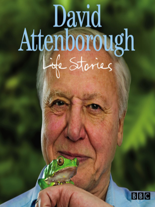 Title details for David Attenborough Life Stories by David Attenborough - Available