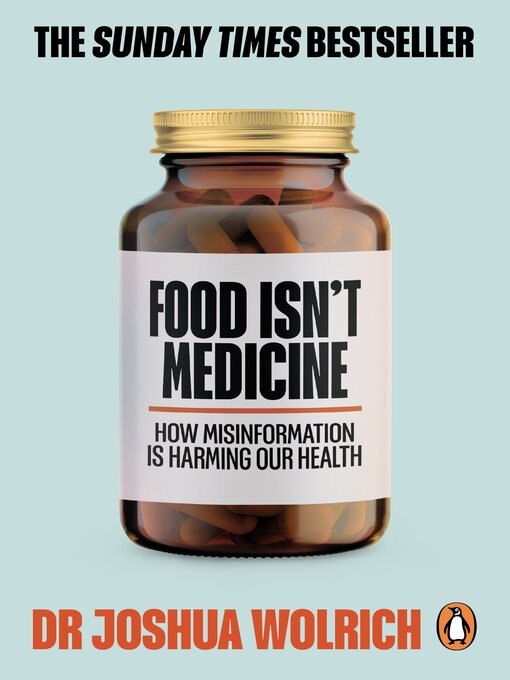 Title details for Food Isn't Medicine by Joshua Wolrich - Available