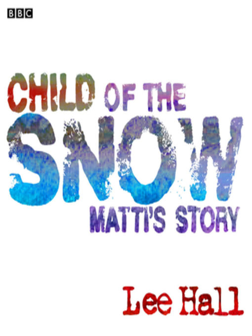 Title details for Child of the Snow by Lee Hall - Available