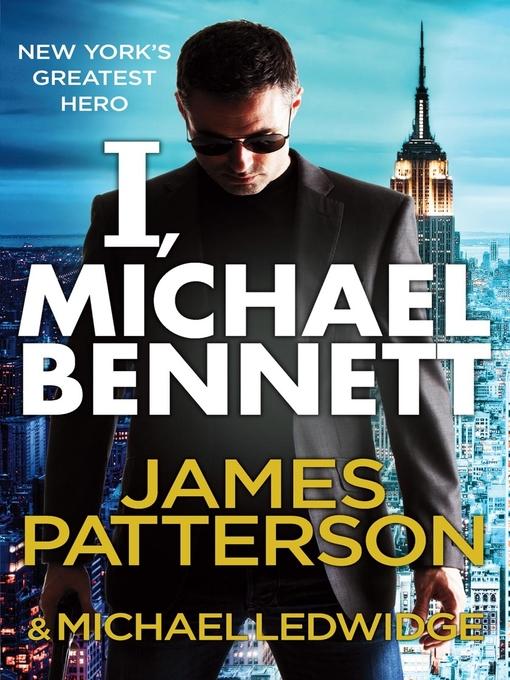 Title details for I, Michael Bennett by James Patterson - Wait list