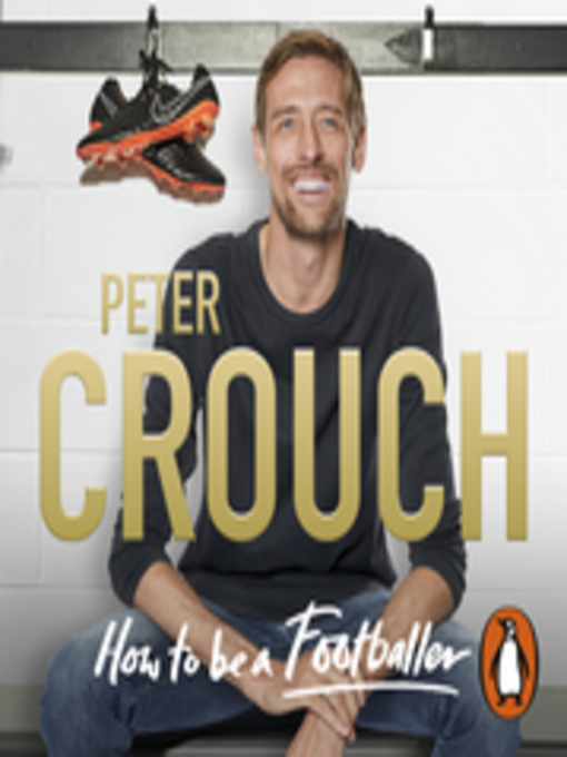 Title details for How to Be a Footballer by Peter Crouch - Available