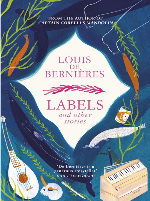 Title details for Labels and Other Stories by Louis de Bernières - Available