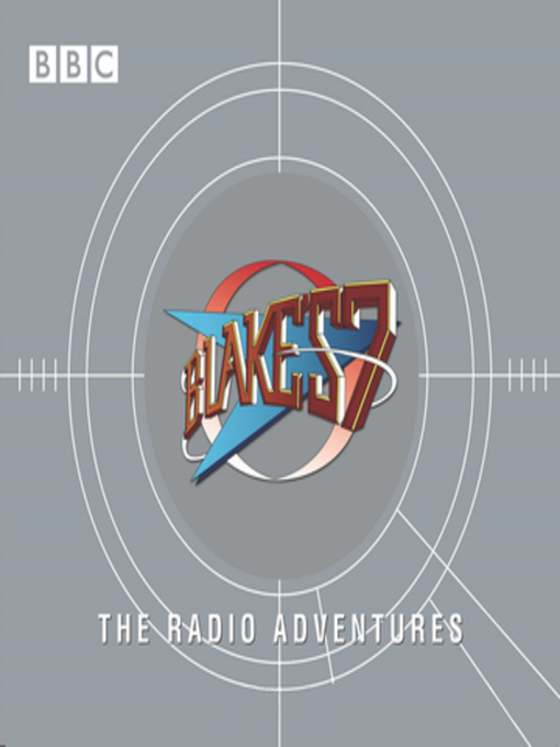 Title details for Blake's 7 by BBC Audiobooks - Wait list