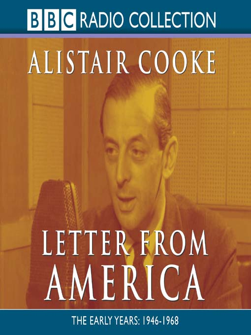 Title details for Letter from America, Volume 1 by Alistair Cooke - Available