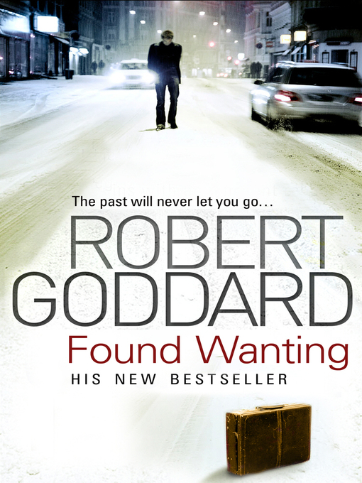 Title details for Found Wanting by Robert Goddard - Available