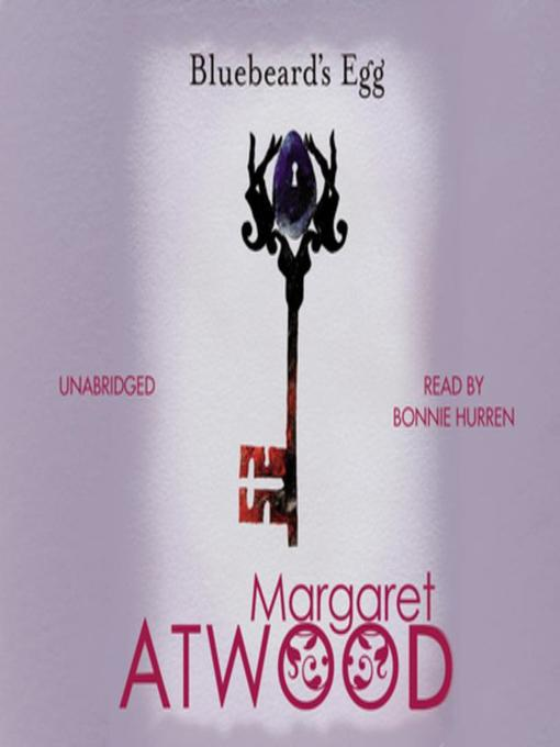 Title details for Bluebeard's Egg and Other Stories by Margaret Atwood - Available