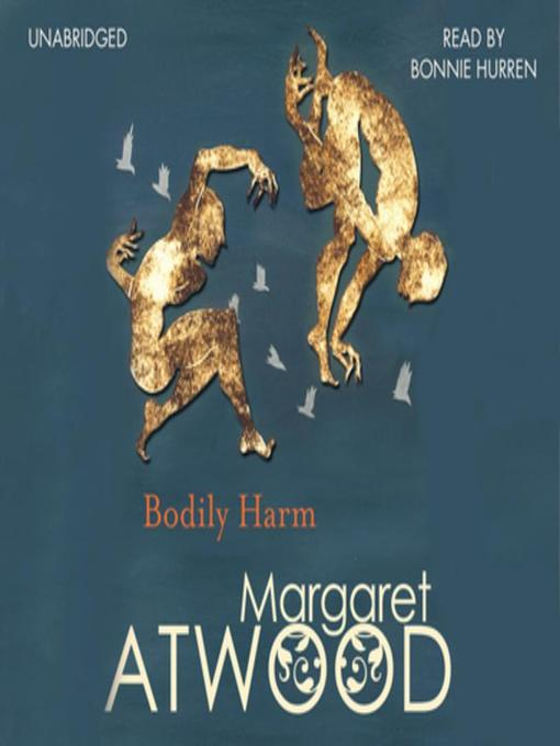 Title details for Bodily Harm by Margaret Atwood - Available