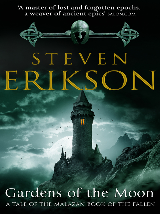 Title details for Gardens of the Moon by Steven Erikson - Wait list