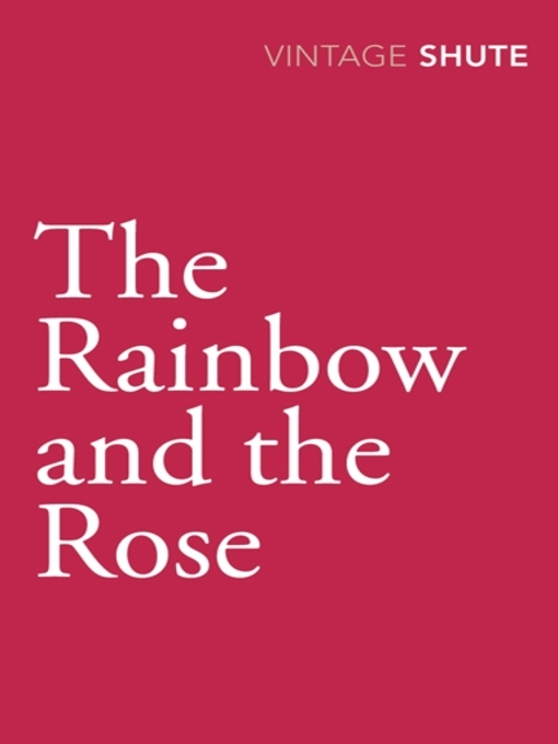 Title details for The Rainbow and the Rose by Nevil Shute - Available