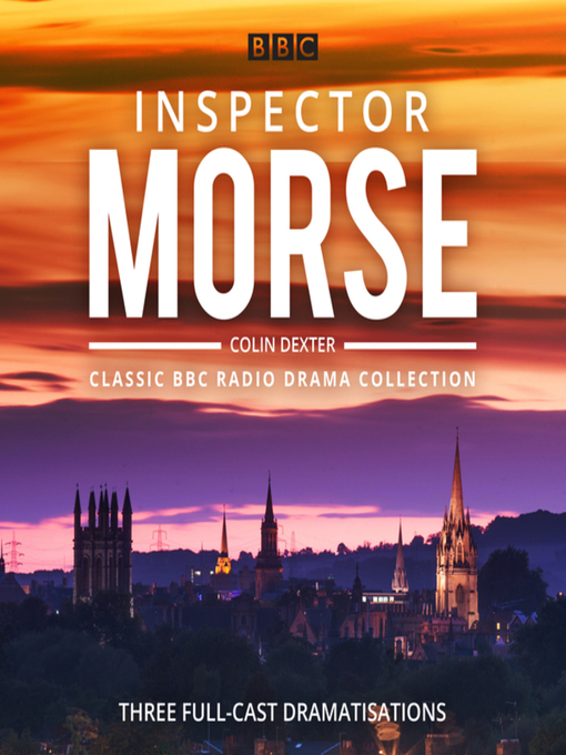 Title details for Inspector Morse, BBC Radio Drama Collection by Colin Dexter - Available