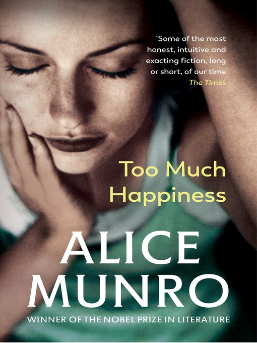 Title details for Too Much Happiness by Alice Munro - Available