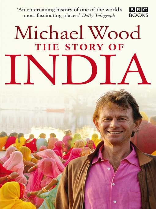 Title details for The Story of India by Michael Wood - Wait list