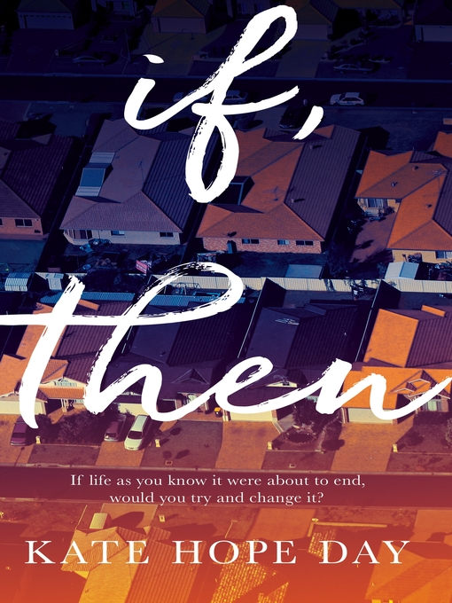 Title details for If, Then by Kate Hope Day - Available