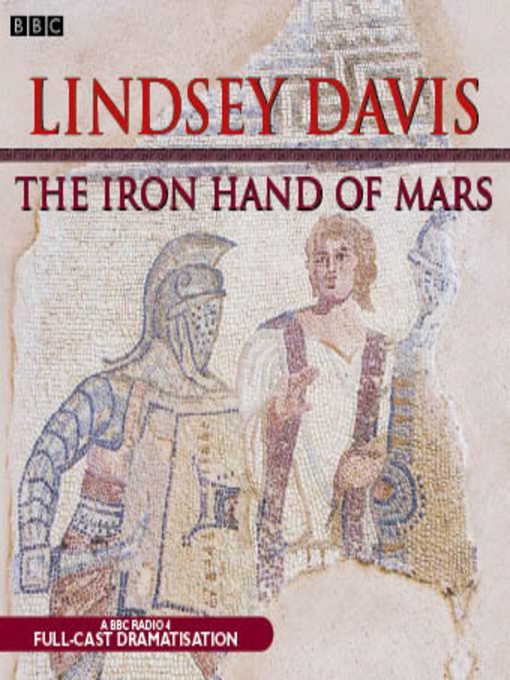 Title details for The Falco  Iron Hand of Mars by Lindsey Davis - Available