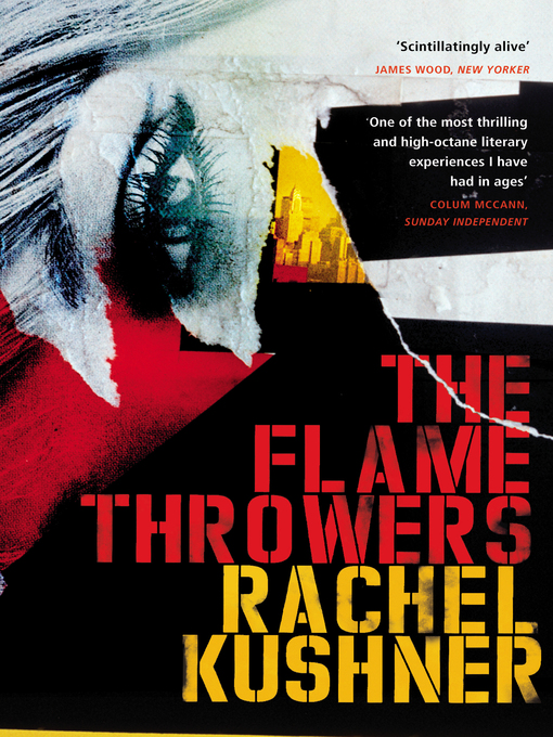 Title details for The Flamethrowers by Rachel Kushner - Wait list