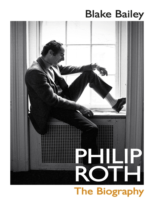 Title details for Philip Roth by Blake Bailey - Available