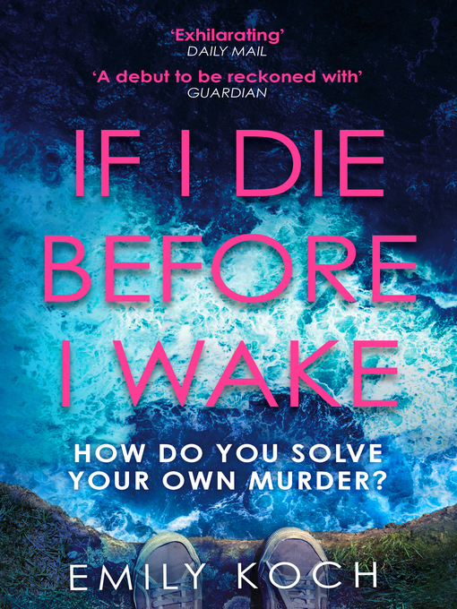 Title details for If I Die Before I Wake by Emily Koch - Available