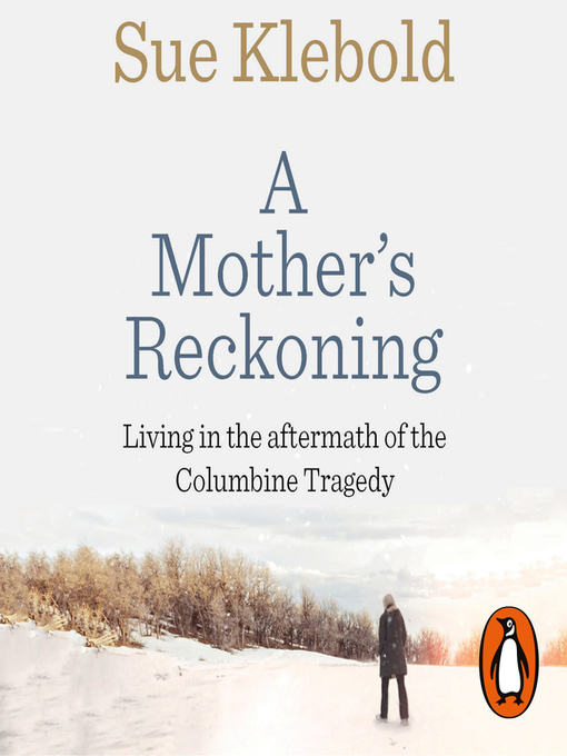 Title details for A Mother's Reckoning by Sue Klebold - Wait list