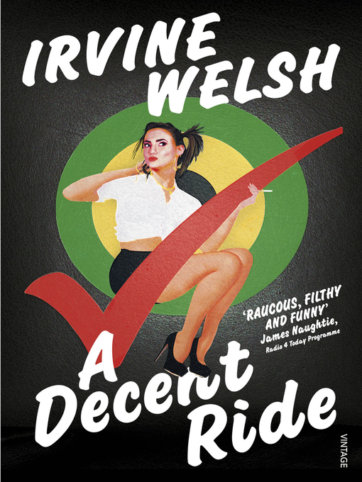 Title details for A Decent Ride by Irvine Welsh - Available