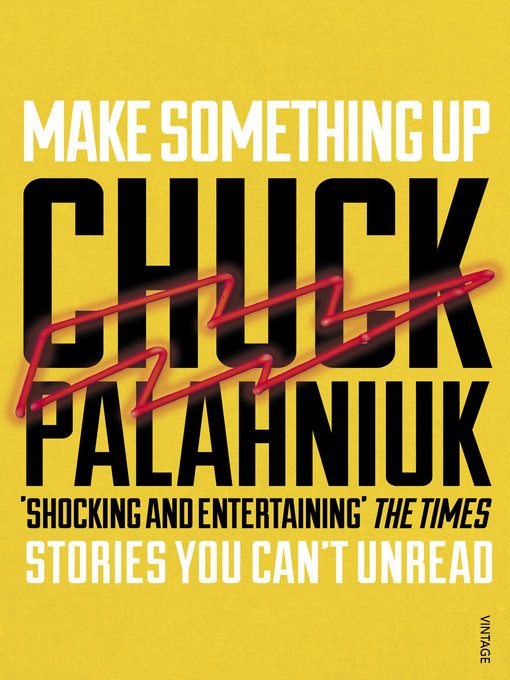 Title details for Make Something Up by Chuck Palahniuk - Available